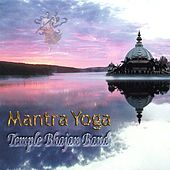 Play & Download Mantra Yoga by Temple Bhajan Band | Napster