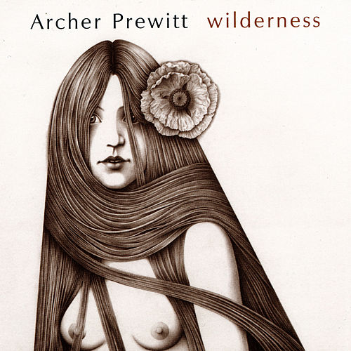 Play & Download Wilderness by Archer Prewitt | Napster