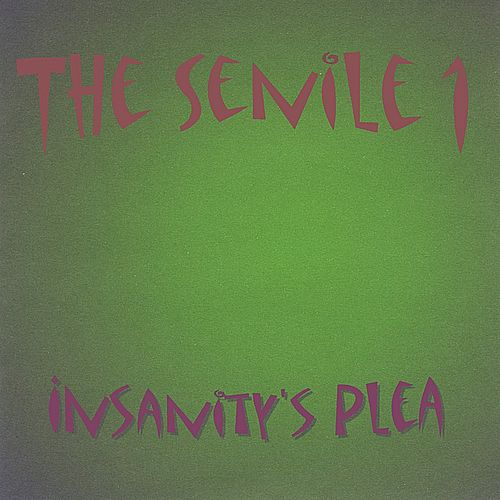 Play & Download Insanity's Plea by The Senile 1 | Napster