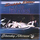 Bluesday Afternoon by Debbie Ritter & 4-40 Blues
