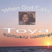 When God Calls by Toya