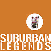 Suburban Legends by Suburban Legends