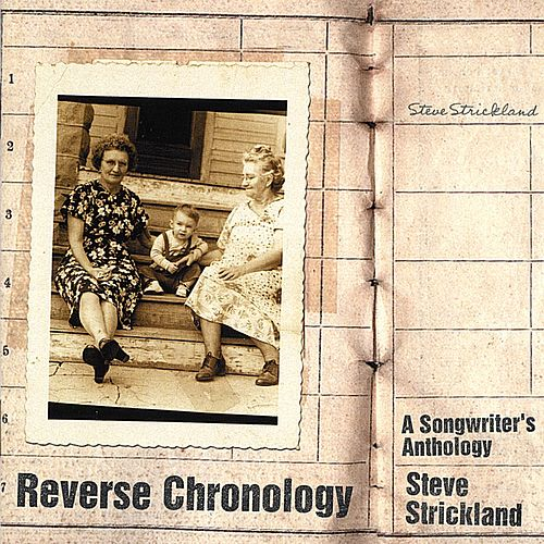 Play & Download Reverse Chronology: A Songwriter's Anthology by Various Artists | Napster
