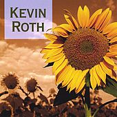 Kevin Roth ( The Sunflower Collection) by Kevin Roth