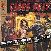 Play & Download Caged Heat by Rockin' Ryan & The Real Goners | Napster