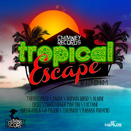 Play & Download Tropical Escape Riddim by Various Artists | Napster