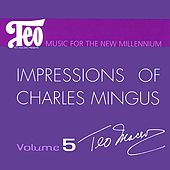 Play & Download Impressions of Charles Mingus by Teo Macero | Napster