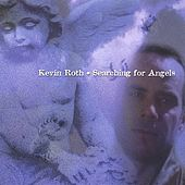 Play & Download Searching For Angels by Kevin Roth | Napster