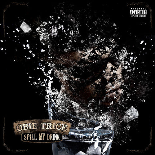 Play & Download Spill My Drink by Obie Trice | Napster