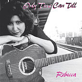 Only Time Can Tell by Rebecca