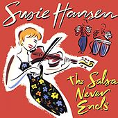 The Salsa Never Ends by Susie Hansen