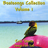 Boatsongs #1/Songs For Sail by Eric Stone