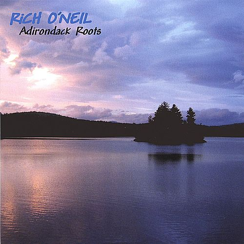Play & Download Adirondack Roots by Rich O'Neil | Napster