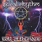 Play & Download Roll Of Thunder by Spiral Rhythm | Napster