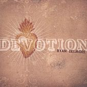 Play & Download Devotion by Ryan Delmore | Napster
