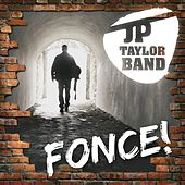 Play & Download Fonce! by JP Taylor Band | Napster