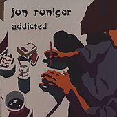 Addicted by Jon Roniger