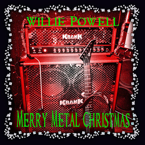 Merry Metal Christmas by Willie Powell