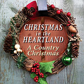 Christmas in the Heartland - A Country Christmas by Various Artists