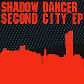Play & Download Second City by Shadow Dancer | Napster
