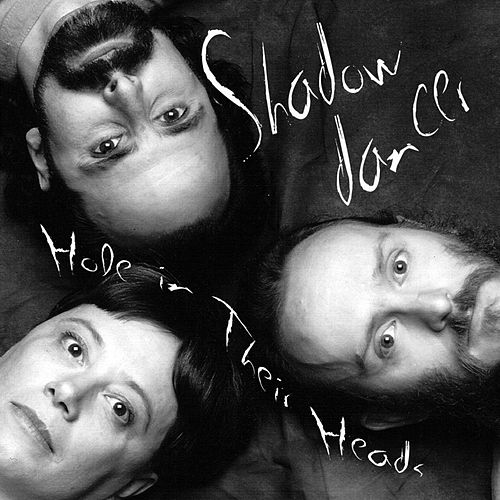 Play & Download Hole in Their Heads by Shadow Dancer | Napster