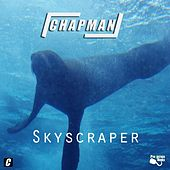 Play & Download Skyscraper by Chapman | Napster