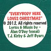 Play & Download Everybody Here Loves Christmas by Alan O'Day | Napster