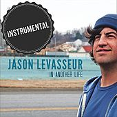 Play & Download In Another Life (Instrumental) by Jason LeVasseur | Napster