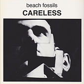 Play & Download Careless by Beach Fossils | Napster