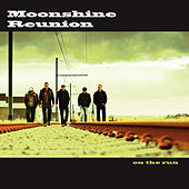 Play & Download On the Run by Moonshine Reunion | Napster
