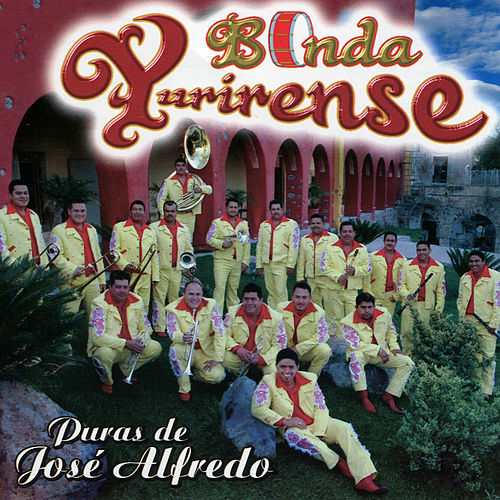 Play & Download Puras de Jose Alfredo by Banda Yurirense | Napster
