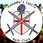 Play & Download Ponsemby's Castle by Mark Clark | Napster
