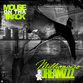 Play & Download Millionaire Dreamzzz by Mouse on tha Track | Napster