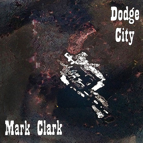 Dodge City by Mark Clark