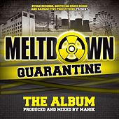 Meltdown - Quarantine The Album - EP by Manik