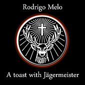 Play & Download A Toast With Jagermeister - Single by Various Artists | Napster