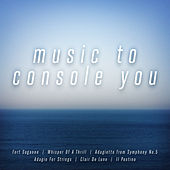 Play & Download Music To Console You By by Various Artists | Napster