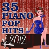 35 Piano Pop Hits of 2012 by Piano Tribute Players