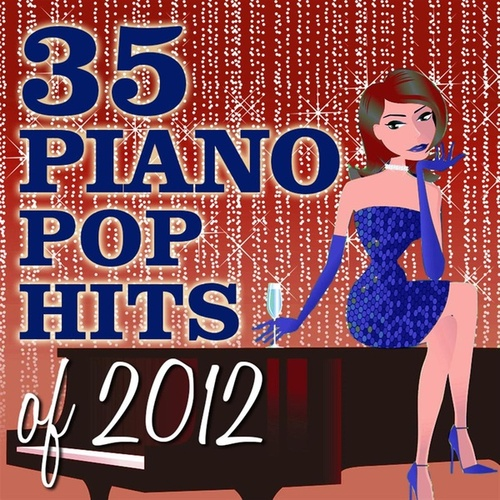 Play & Download 35 Piano Pop Hits of 2012 by Piano Tribute Players | Napster