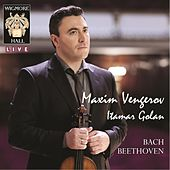 Play & Download Bach/Beethoven by Maxim Vengerov | Napster