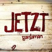 Play & Download Jetzt by Ganjaman | Napster