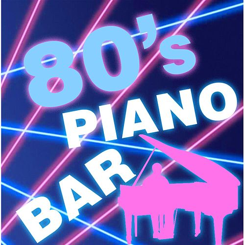 Play & Download 80's Piano Bar by Piano Tribute Players | Napster