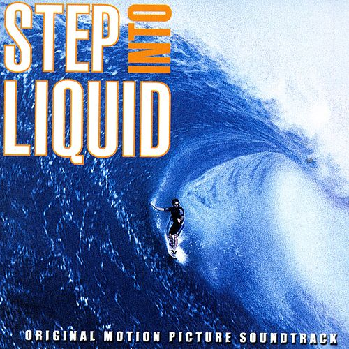 Play & Download Step Into Liquid Soundtrack by Various Artists | Napster