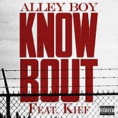 Know Bout (feat. Kief) by Alley Boy