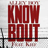Play & Download Know Bout (feat. Kief) by Alley Boy | Napster