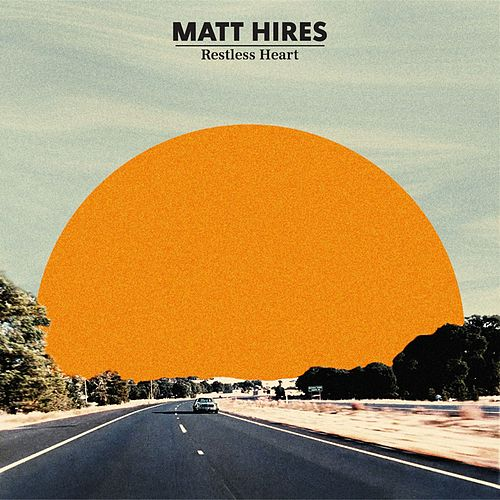 Play & Download Restless Heart by Matt Hires | Napster