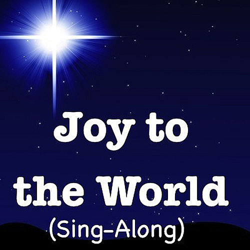 Joy to the World (Sing-Along) by Kathy Troxel