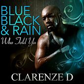 Who Told Ya by Clarenze D