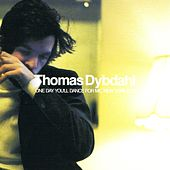 Play & Download One Day You'll Dance For Me, New York City by Thomas Dybdahl | Napster