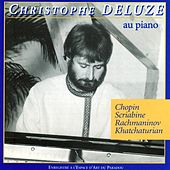 Play & Download Chopin, Scriabine, Rachmaninov & Khatchaturian: Piano Recital by Christophe Deluze   Napster